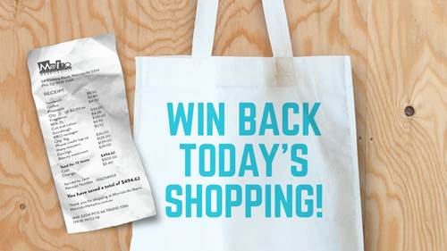 Win back today's shopping!